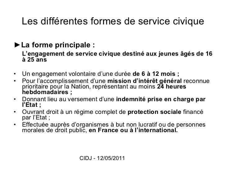 Les différentes formes de service civique <ul><li>► La forme principale : </li></ul><ul><li>L'engagement de service civiqu...