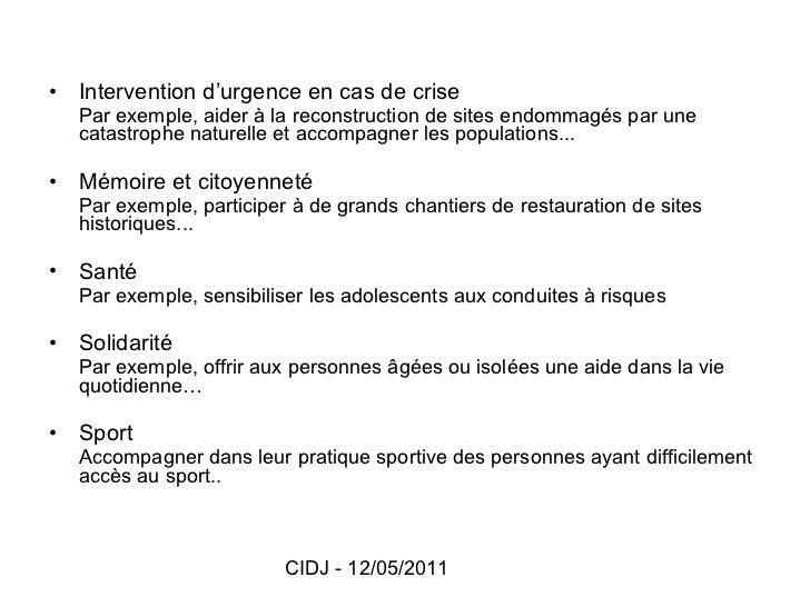 <ul><li>Intervention d'urgence en cas de crise </li></ul><ul><li>Par exemple, aider à la reconstruction de sites endommagé...