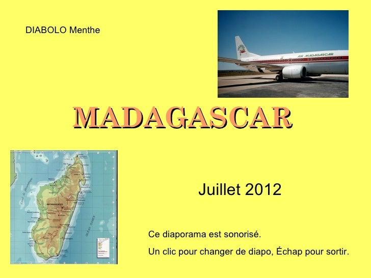 DIABOLO Menthe        MADAGASCAR                             Juillet 2012                 Ce diaporama est sonorisé.      ...