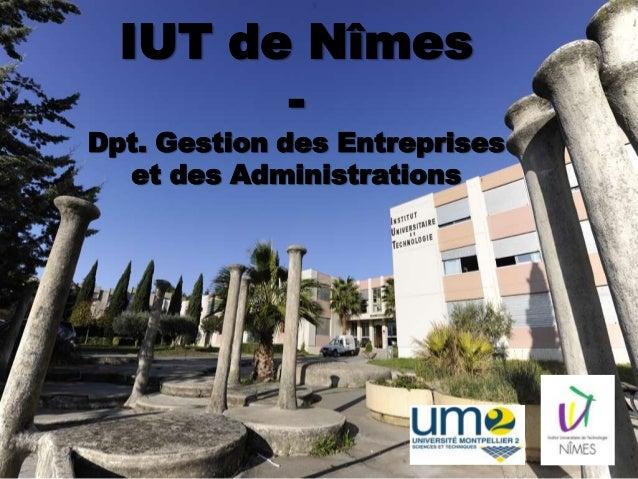 IUT de Nîmes        -Dpt. Gestion des Entreprises  et des Administrations