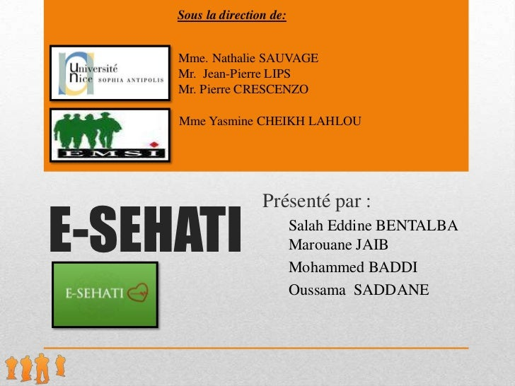 Sous la direction de:     Mme. Nathalie SAUVAGE     Mr. Jean-Pierre LIPS     Mr. Pierre CRESCENZO     Mme Yasmine CHEIKH L...
