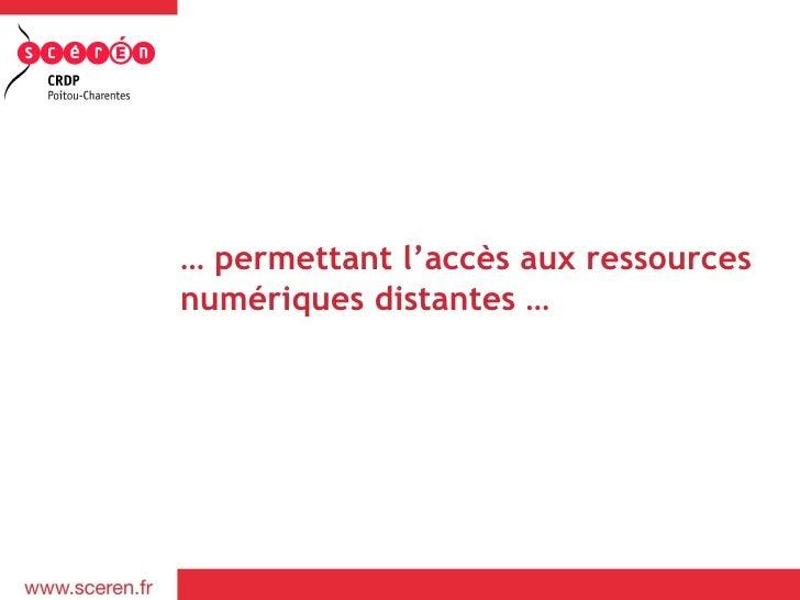 … permettant l'accès aux ressourcesnumériques distantes …