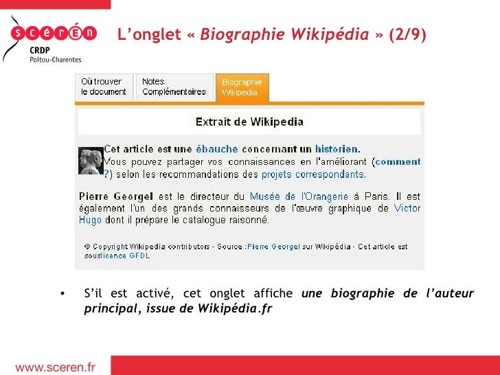 L'onglet «Biographie Wikipédia » (2/9)•   S'il est activé, cet onglet affiche une biographie de l'auteur    principal, is...