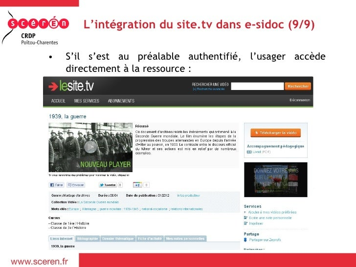 L'intégration du site.tv dans e-sidoc (9/9)•   S'il s'est au préalable authentifié, l'usager accède    directement à la re...