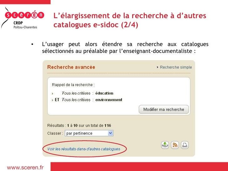 L'élargissement de la recherche à d'autres        catalogues e-sidoc (2/4)•   L'usager peut alors étendre sa recherche aux...