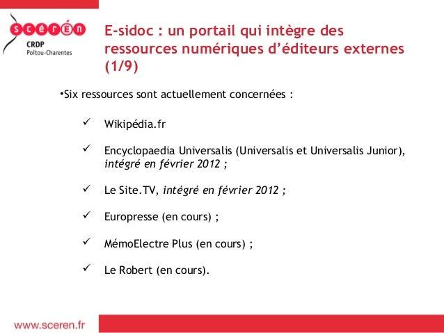 E-sidoc : un portail qui intègre des        ressources numériques d'éditeurs externes        (1/9)•Six ressources sont act...