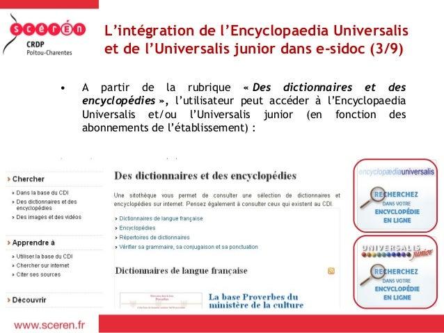 L'intégration de l'Encyclopaedia Universalis        et de l'Universalis junior dans e-sidoc (3/9)•   A partir de la rubriq...