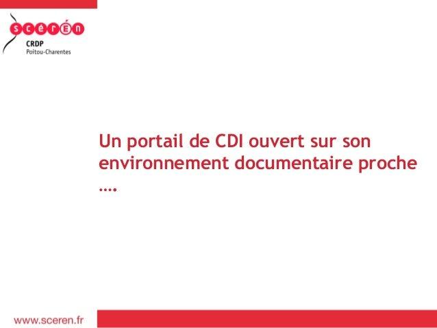 Un portail de CDI ouvert sur sonenvironnement documentaire proche….