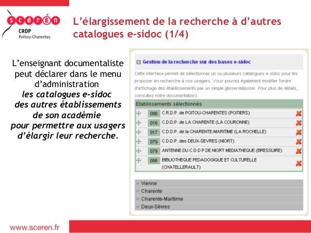 L'élargissement de la recherche à d'autres              catalogues e-sidoc (1/4)L'enseignant documentaliste peut déclarer ...