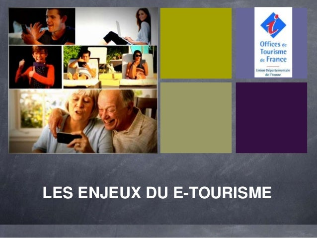 +    LES ENJEUX DU E-TOURISME