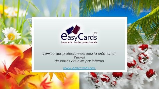 Service aux professionnels pour la création et l'envoi de cartes virtuelles par Internet www.easycards.pro
