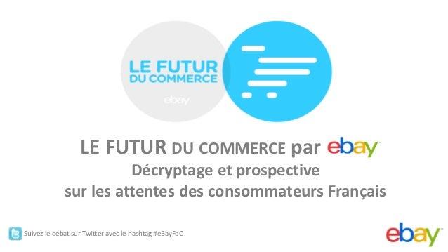Présentation eBay - Le futur du commerce
