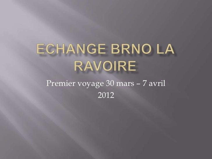 Premier voyage 30 mars – 7 avril             2012