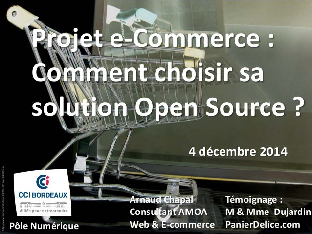 http://www.flickr.com/photos/29487767@N02/3338900345/ Projet e-Commerce : Comment choisir sa solution Open Source ? 4 déce...