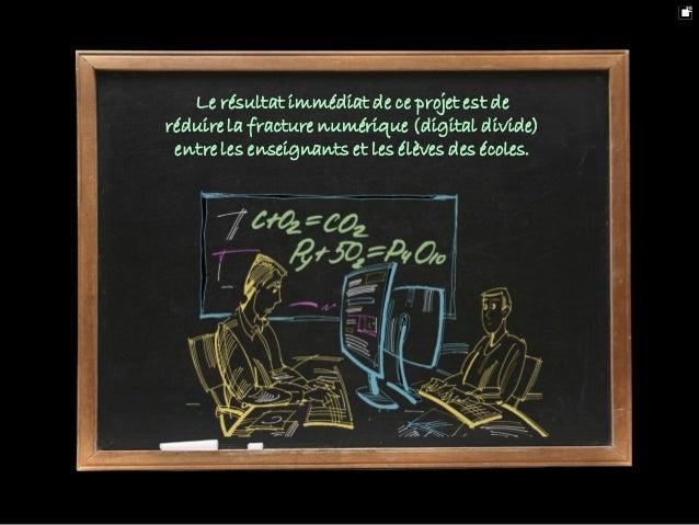 Il a un effet positif sur la qualité de l'enseignement.