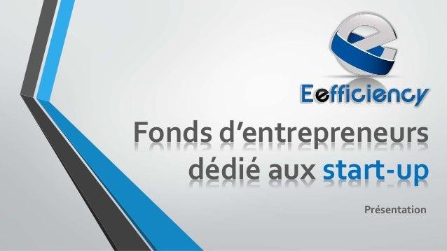 Fonds d'entrepreneurs dédié aux start-up Présentation