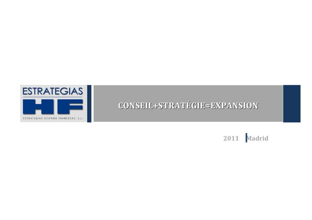 CONSEIL+STRATÉGIE=EXPANSION                    2011   Madrid