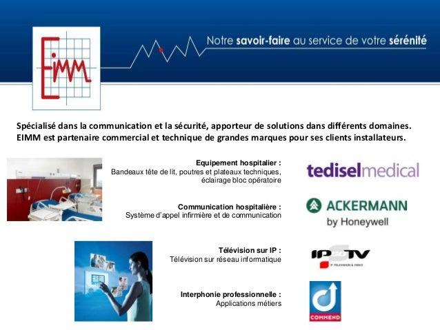 Spécialisé dans la communication et la sécurité, apporteur de solutions dans différents domaines.EIMM est partenaire comme...