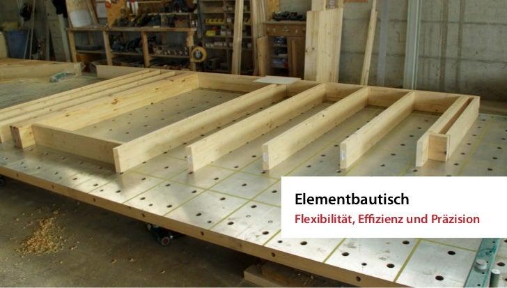 Pressvorgang               Elementbautisch               Flexibilität, Effizienz und Präzision