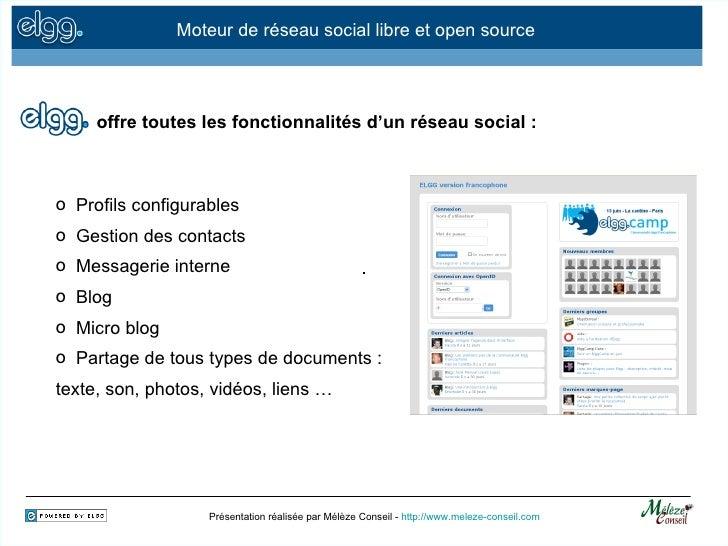 Présentation réalisée par Mélèze Conseil -  http://www.meleze-conseil.com Moteur de réseau social libre et open source off...