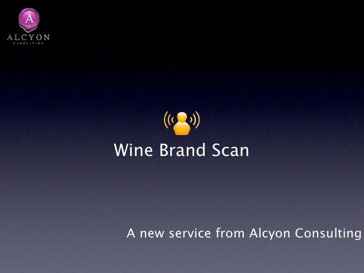 Wine Brand Scan     A new service from Alcyon Consulting