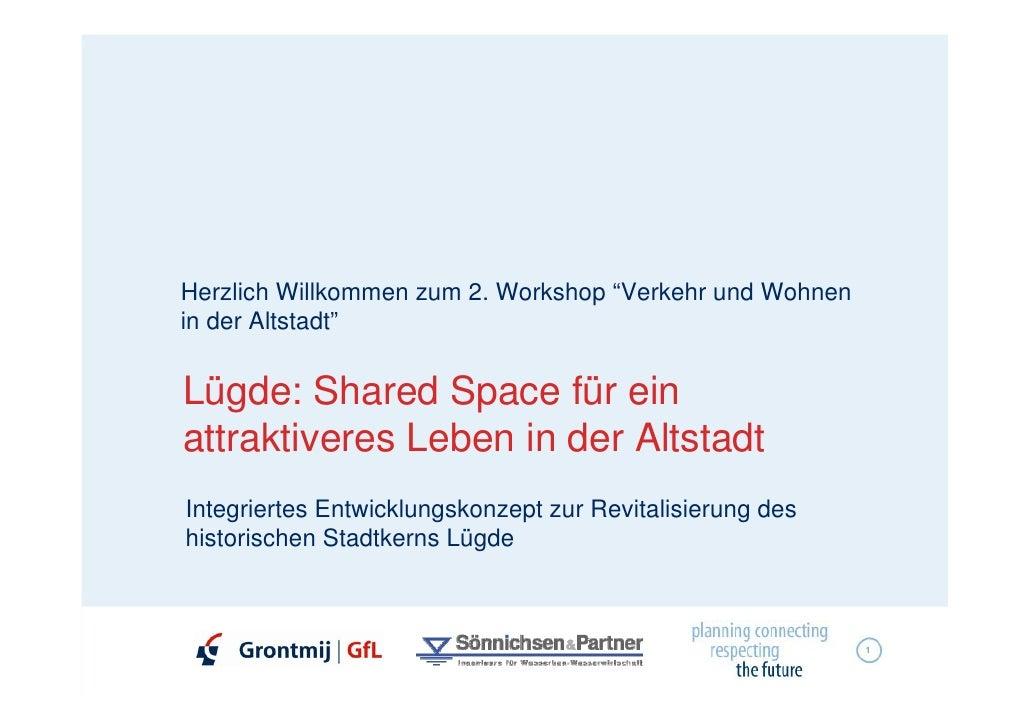 """Herzlich Willkommen zum 2. Workshop """"Verkehr und Wohnen in der Altstadt""""   Lügde: Shared Space für ein attraktiveres Leben..."""