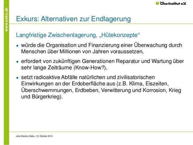 """www.oeko.de  Exkurs: Alternativen zur Endlagerung  Langfristige Zwischenlagerung, """"Hütekonzepte""""  ●  würde die Organisatio..."""