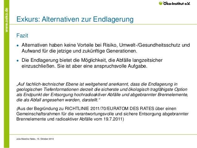 www.oeko.de  Exkurs: Alternativen zur Endlagerung  Fazit  ●  Alternativen haben keine Vorteile bei Risiko, Umwelt-/Gesundh...