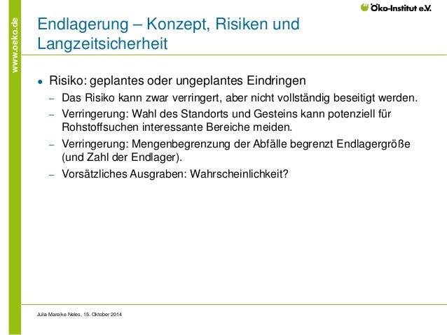 www.oeko.de  Endlagerung – Konzept, Risiken und Langzeitsicherheit  ●  Risiko: geplantes oder ungeplantes Eindringen  ‒  D...