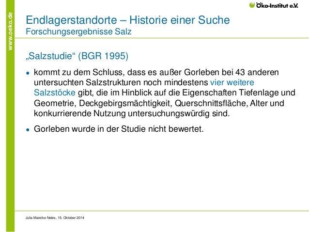 """www.oeko.de  Endlagerstandorte – Historie einer Suche Forschungsergebnisse Salz  """"Salzstudie"""" (BGR 1995)  ●  kommt zu dem ..."""