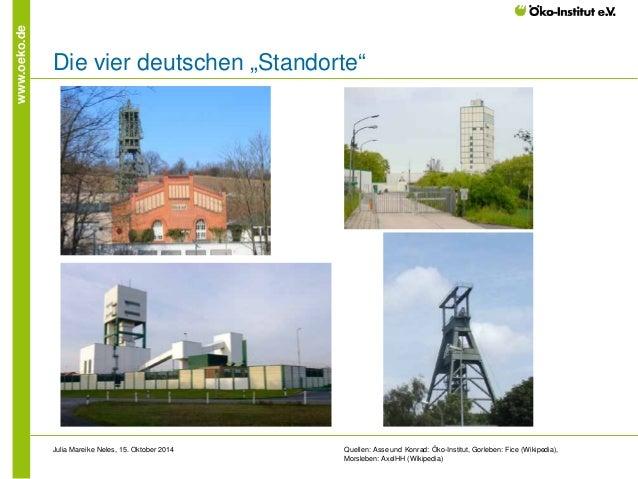 """www.oeko.de  Die vier deutschen """"Standorte""""  Quellen: Asse und Konrad: Öko-Institut, Gorleben: Fice (Wikipedia), Morsleben..."""