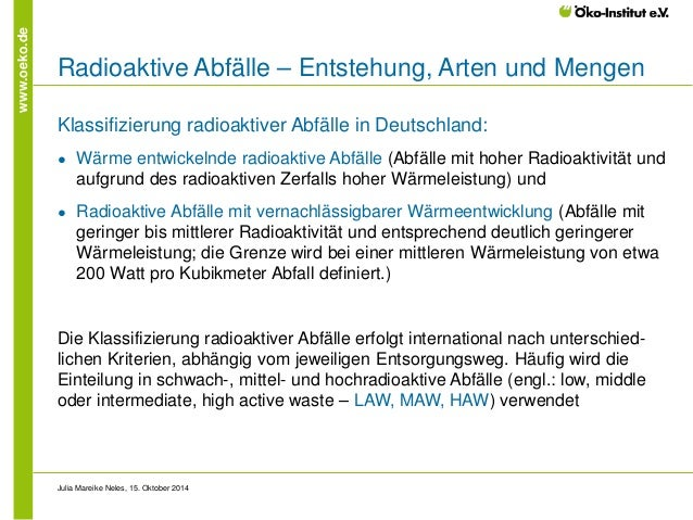 www.oeko.de  Radioaktive Abfälle – Entstehung, Arten und Mengen  Klassifizierung radioaktiver Abfälle in Deutschland:  ●  ...