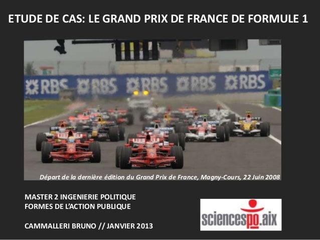 ETUDE DE CAS: LE GRAND PRIX DE FRANCE DE FORMULE 1  Départ de la dernière édition du Grand Prix de France, Magny-Cours, 22...