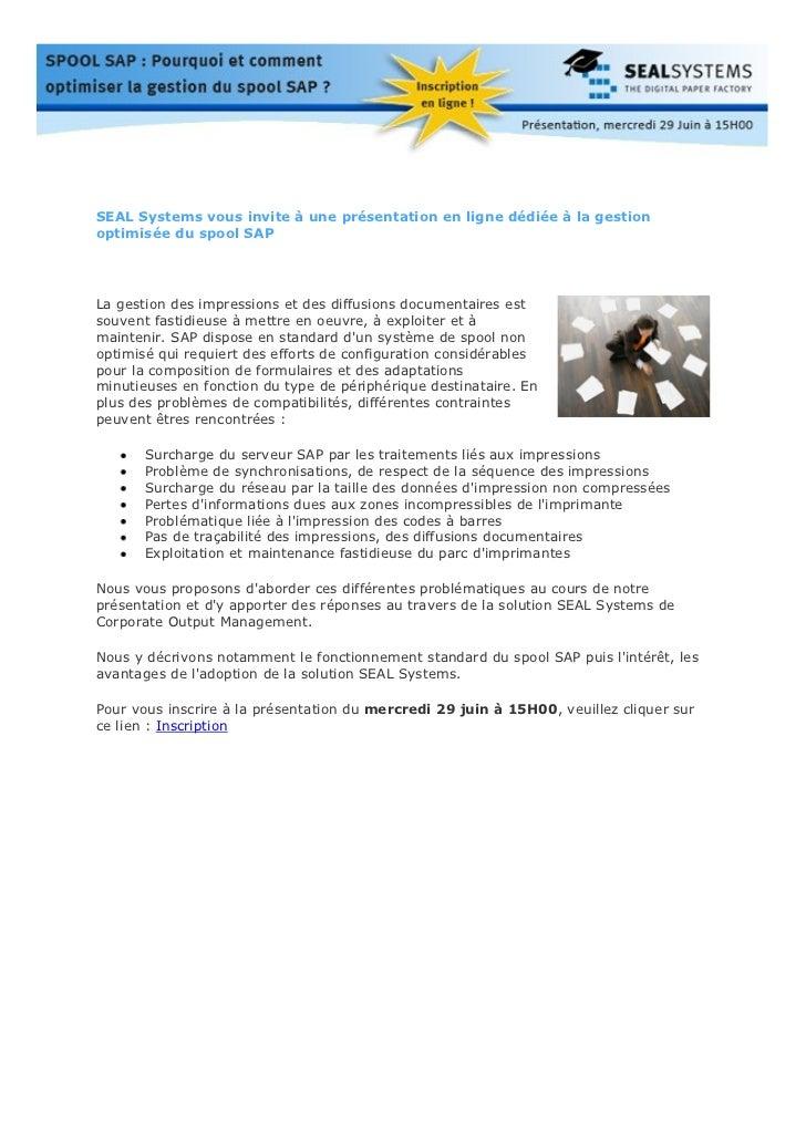 SEAL Systems vous invite à une présentation en ligne dédiée à la gestionoptimisée du spool SAPLa gestion des impressions e...