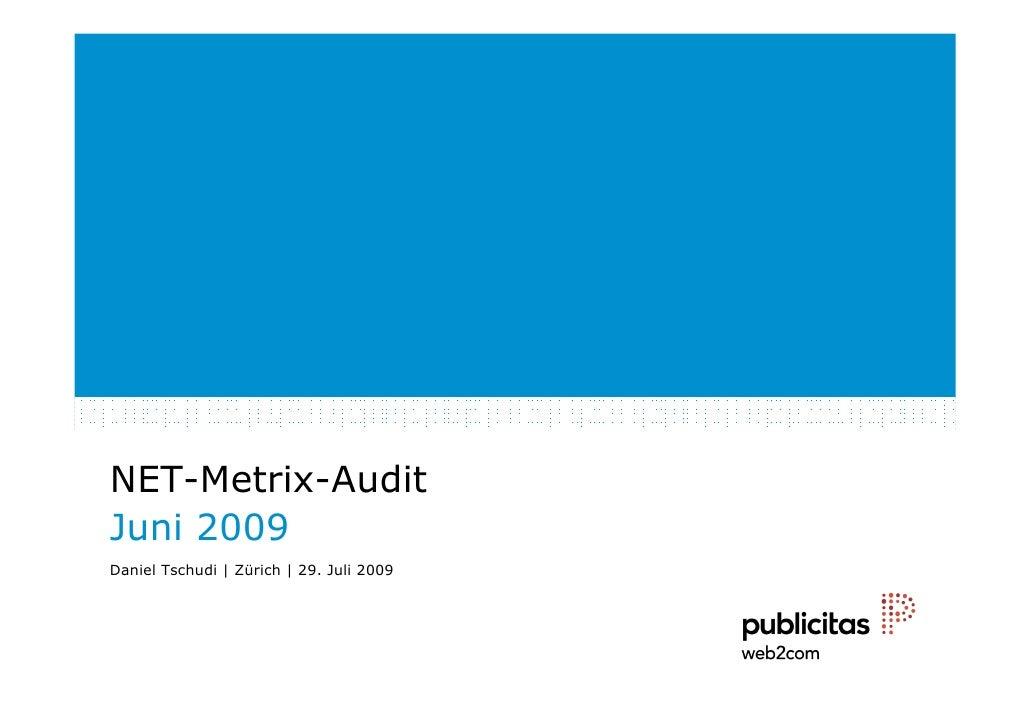 NET-Metrix-Audit Juni 2009 Daniel Tschudi | Zürich | 29. Juli 2009