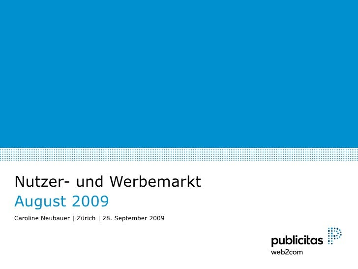Nutzer- und Werbemarkt August 2009 Caroline Neubauer | Zürich |  28. September 2009