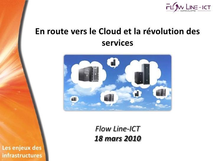 En route vers le Cloud et la révolution des                               services                                Flow Lin...