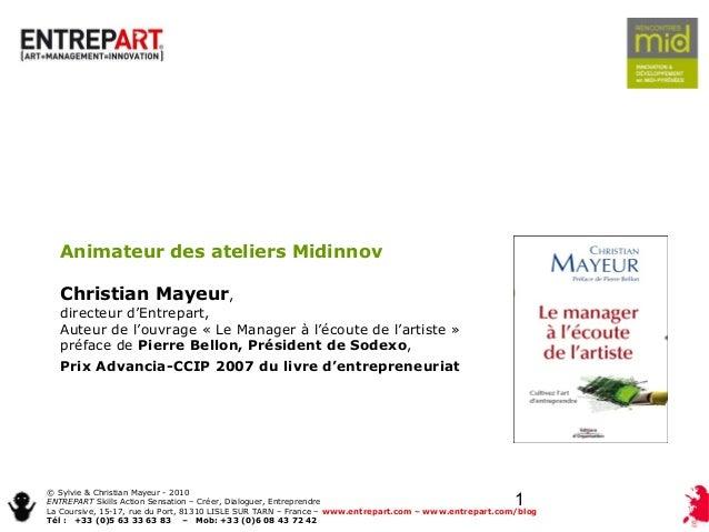 1 © Sylvie & Christian Mayeur - 2010 ENTREPART Skills Action Sensation – Créer, Dialoguer, Entreprendre La Coursive, 15-17...