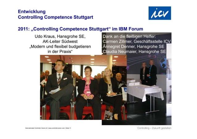 """EntwicklungControlling Competence Stuttgart2011: """"Controlling Competence Stuttgart"""" im IBM Forum           Udo Kraus, Hans..."""