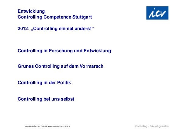 "EntwicklungControlling Competence Stuttgart2012: ""Controlling einmal anders!""Controlling in Forschung und EntwicklungGrüne..."