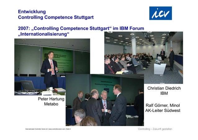 "EntwicklungControlling Competence Stuttgart2007: ""Controlling Competence Stuttgart"" im IBM Forum""Internationalisierung""   ..."