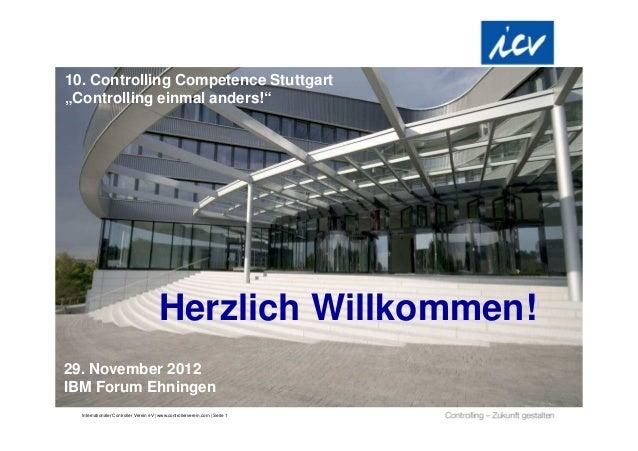 Internationaler Controller Verein eV | www.controllerverein.com | Seite 1 29. November 2012 IBM Forum Ehningen 10. Control...