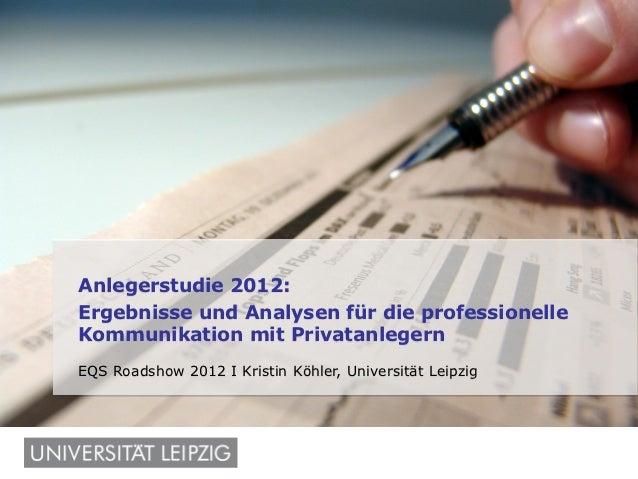 Anlegerstudie 2012:                 Ergebnisse und Analysen für die professionelle                 Kommunikation mit Priva...