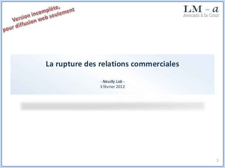 La rupture des relations commerciales               - Neuilly Lab -               3 février 2012                          ...