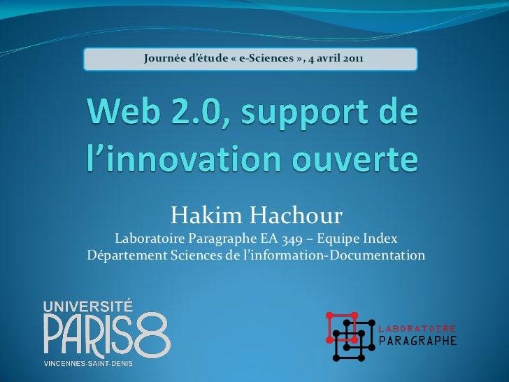 Journée d'étude « e-Sciences », 4 avril 2011             Hakim Hachour   Laboratoire Paragraphe EA 349 – Equipe IndexDépar...