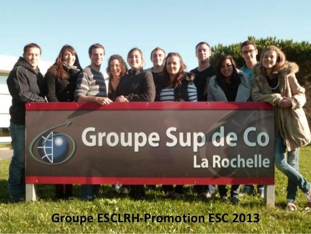 Groupe ESCLRH-Promotion ESC 2013