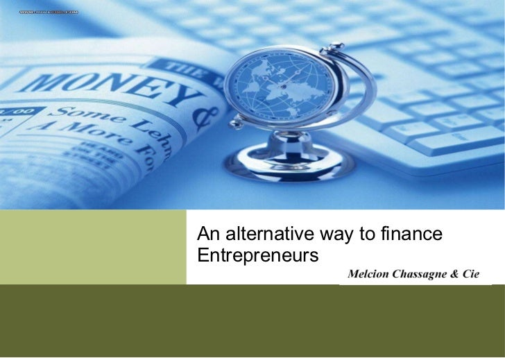 An alternative way to finance Entrepreneurs