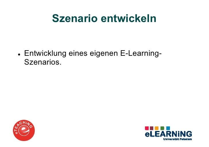 Szenario entwickelnEntwicklung eines eigenen E-Learning-Szenarios.