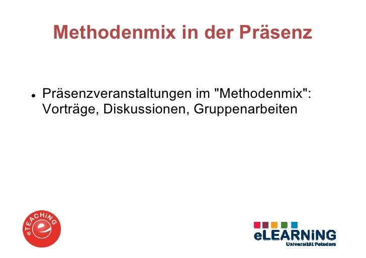"""Methodenmix in der PräsenzPräsenzveranstaltungen im """"Methodenmix"""":Vorträge, Diskussionen, Gruppenarbeiten"""