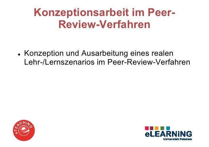 Konzeptionsarbeit im Peer-      Review-VerfahrenKonzeption und Ausarbeitung eines realenLehr-/Lernszenarios im Peer-Review...